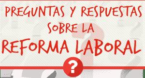 Pregunta y respuesta sobre la reforma laboral