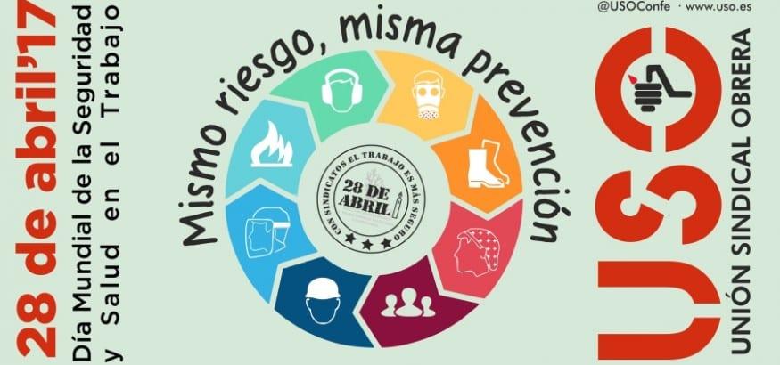 USO 28 de abril 17 #MismoRiesgoMismaPrevencion