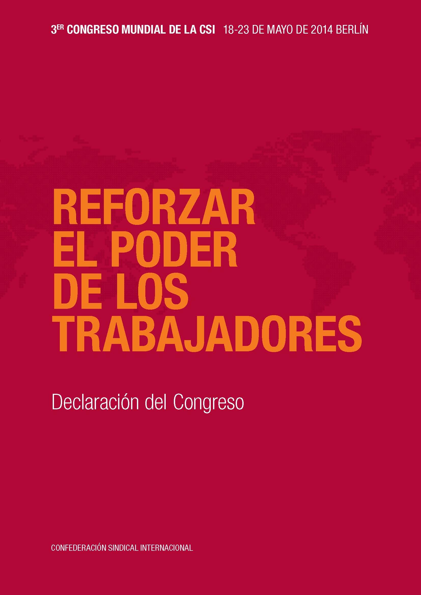 CSI: Reforzar el poder de los trabajadores – Declaración 3º Congreso mundial