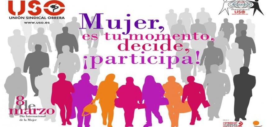 8 de marzo: Mujer, es tu momento. Decide. ¡Participa!