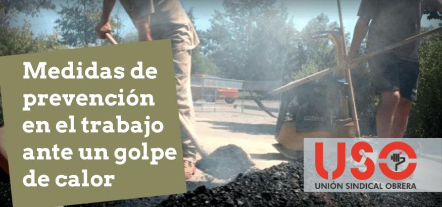 USO recuerda las medidas de prevención en el trabajo ante un golpe de calor