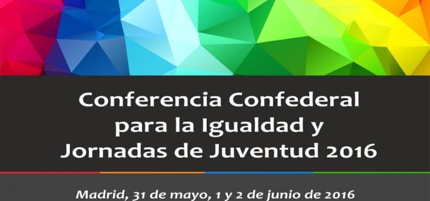 Conferencia Confederal para la Igualdad y Jornadas de Juventud 2016