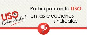 Participa con USO en las elecciones sindicales