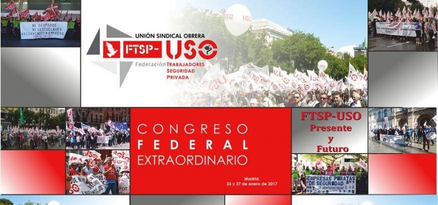 La Federación de Trabajadores de Seguridad Privada celebra su Congreso Federal Extraordinario