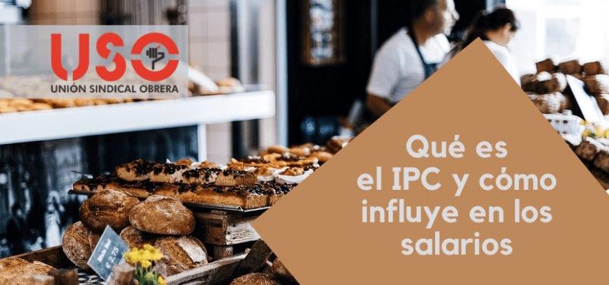 ¿Qué es el IPC y cómo influye en los salarios y la negociación colectiva?