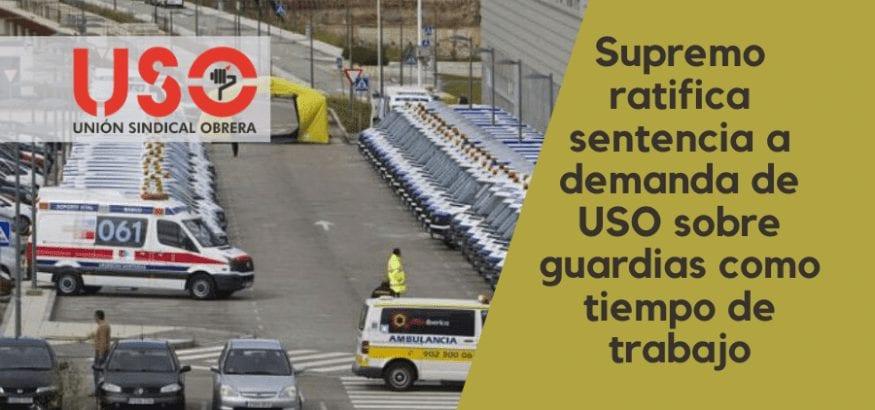 Jurisprudencia: el Supremo ratifica demanda de USO sobre remuneración de guardias en el trabajo