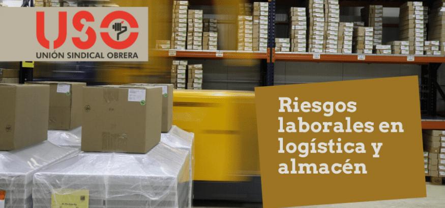 ¿Cuáles son los riesgos laborales habituales del trabajo en logística y almacén?