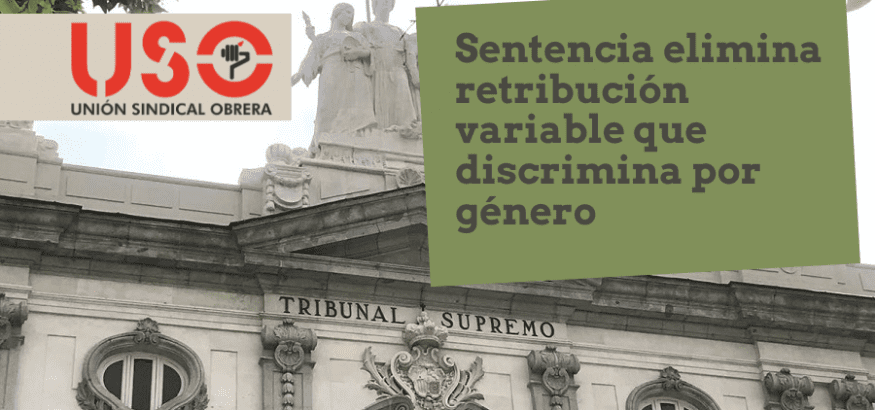 USO consigue que el Supremo elimine la discriminación de género en la retribución variable