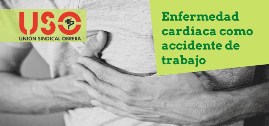 ¿Sabes cuándo una enfermedad cardíaca se considera accidente de trabajo?