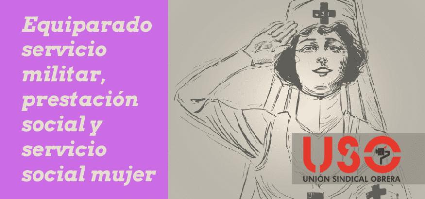 Fin a la discriminación entre servicio militar, prestación social sustitutoria y servicio social de la mujer para las pensiones