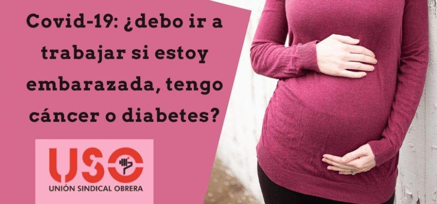 ¿Deben trabajar embarazadas, enfermos de diabetes o cáncer durante el coronavirus covid-19?
