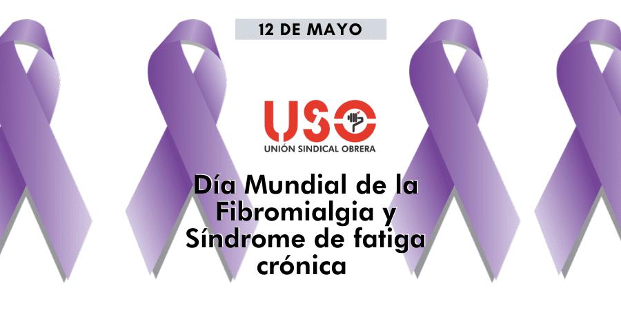 Día Internacional de la Fibromialgia, una enfermedad invisible