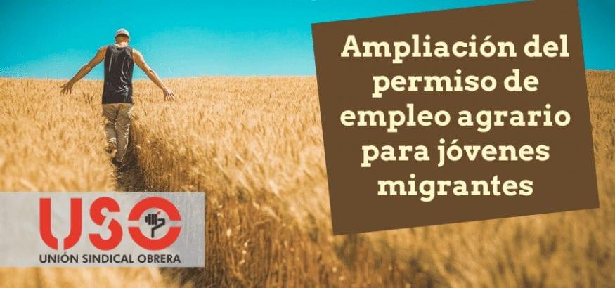 Se amplía el trabajo en el campo y el permiso de residencia para jóvenes inmigrantes