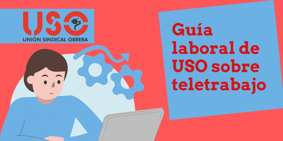 El teletrabajo y sus implicaciones: guía laboral completa editada por USO