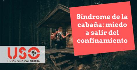 Miedo a salir de casa tras el confinamiento: ¿qué es el síndrome de la cabaña?