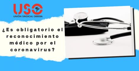¿Es obligatorio el reconocimiento médico en tiempos de coronavirus? USO pide que sí
