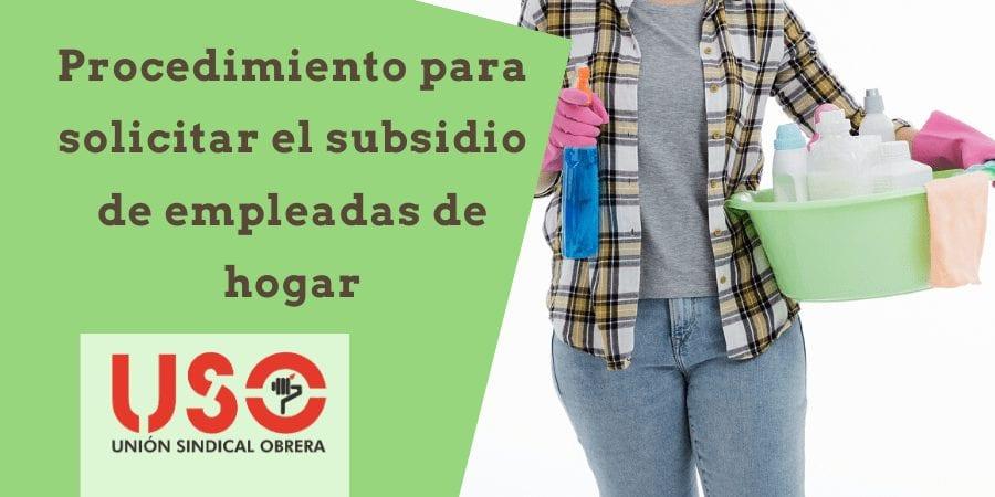 Procedimiento para solicitar el subsidio extraordinario de empleadas de hogar