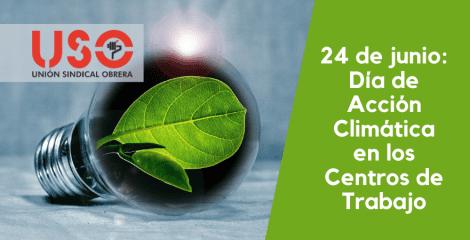USO, UGT y CCOO se suman al Día de Acción Climática en los Centros de Trabajo