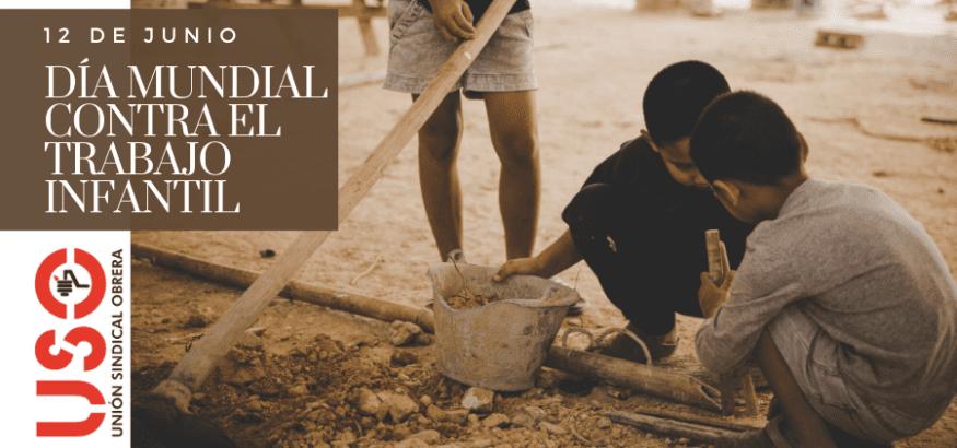Día Mundial contra el Trabajo Infantil. USO, por los derechos de la infancia