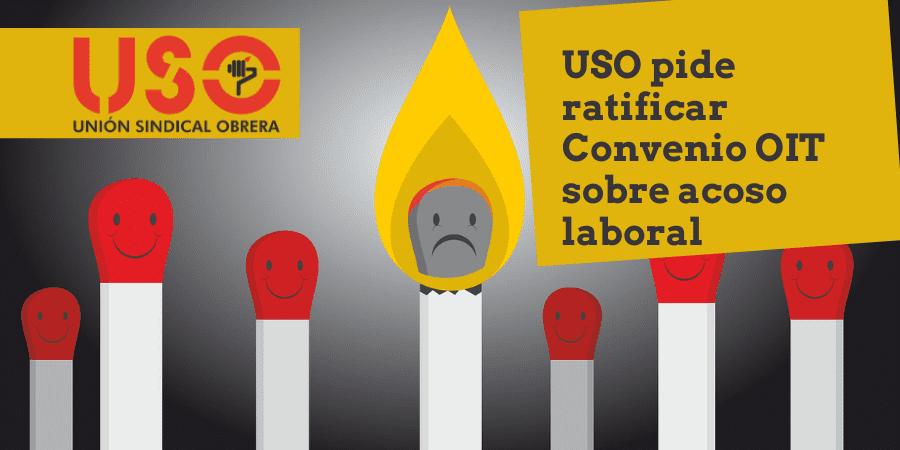 USO pide que se ratifique el Convenio OIT sobre violencia en el trabajo
