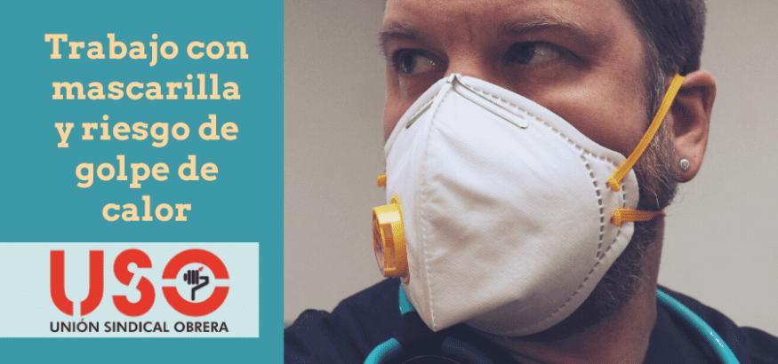 Ola de calor: riesgo de golpe de calor y estrés térmico agravado por mascarillas en el trabajo