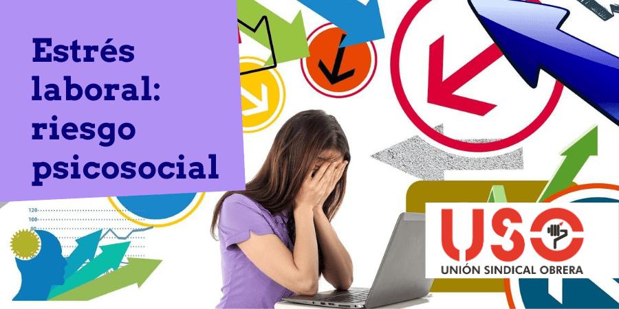 El estrés laboral como riesgo psicosocial global en el trabajo