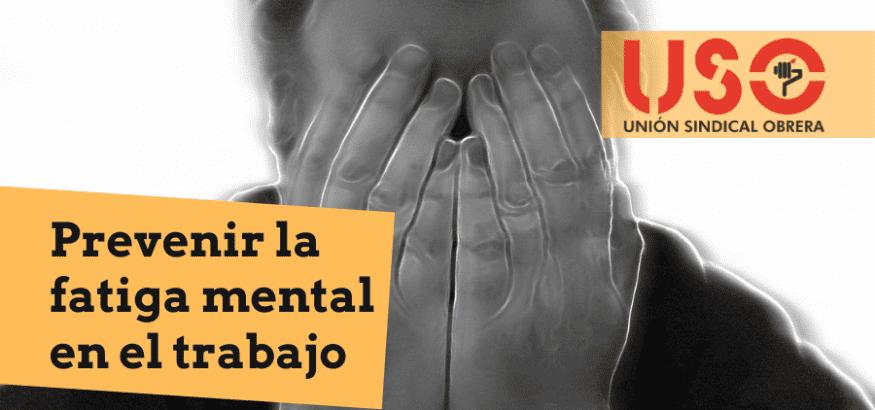 Fatiga mental: uno de los riesgos psicosociales del entorno laboral