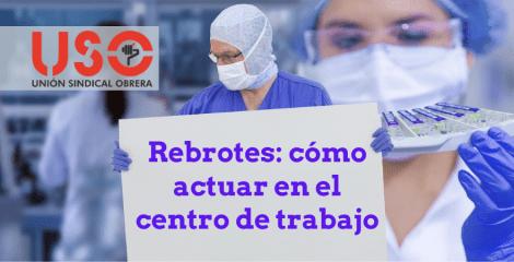 ¿Cómo actuar en el centro de trabajo ante los rebrotes por coronavirus?