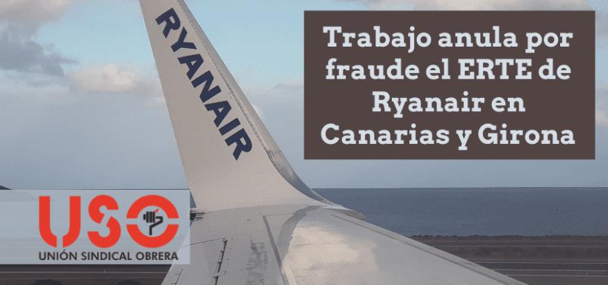 Trabajo estima recurso de alzada de USO y anula ERTE de Ryanair en Canarias y Girona por fraude