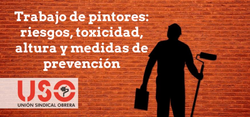 Pintores: riesgos laborales, medidas de prevención, trabajo en altura y sustancias tóxicas