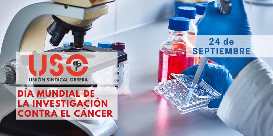 24 de septiembre. Día de la Investigación contra el cáncer