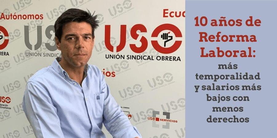 Reforma Laboral de 2010: diez años de temporalidad y salarios más bajos