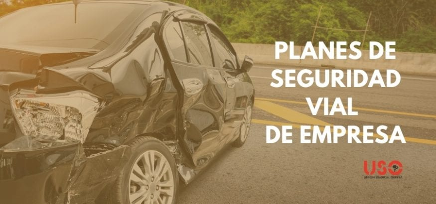 Accidentes de tráfico en el trabajo y los planes de seguridad vial. Sindicato USO