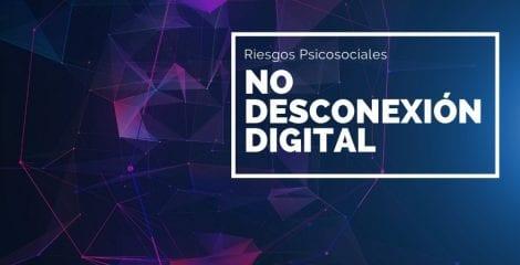 Riesgos psicosociales provocados por la no desconexión digital