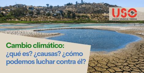 Cambio climático y calentamiento global: ¿qué son, cuáles son sus causas y cómo evitarlos?