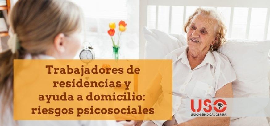 Riesgos psicosociales para trabajadores de residencias y de ayuda a domicilio. Sindicato USO.