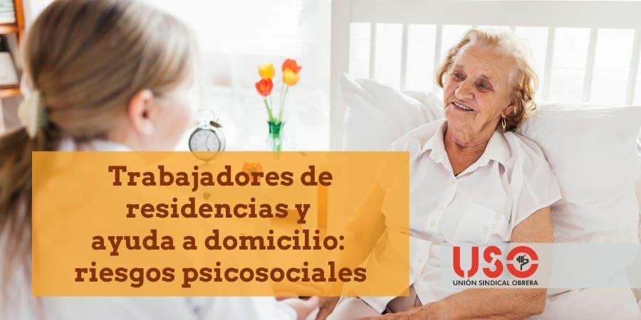 Riesgos psicosociales para trabajadores de residencias y de ayuda a domicilio