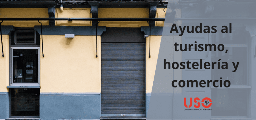 Nuevas ayudas al turismo, hostelería y comercio por covid