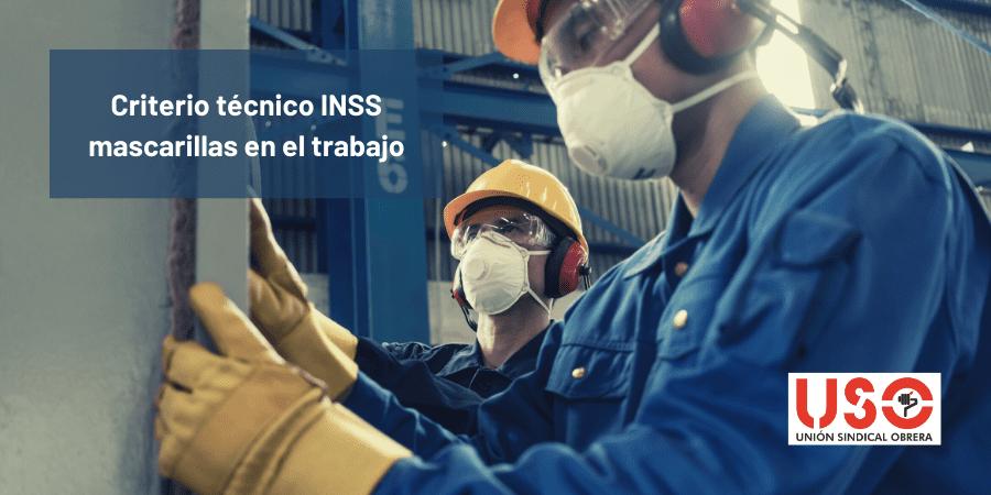 Criterio técnico del INSS sobre el uso de mascarillas en el trabajo