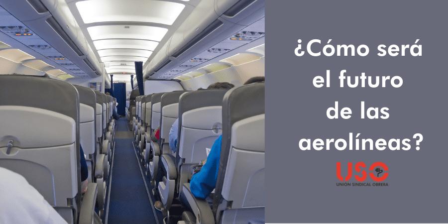 Las aerolíneas en 2021. ¿Qué futuro le espera al sector aéreo?