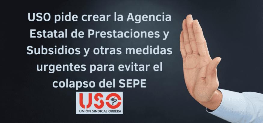 USO pide crear Agencia Estatal de Prestaciones y Subsidios contra colapso del SEPE