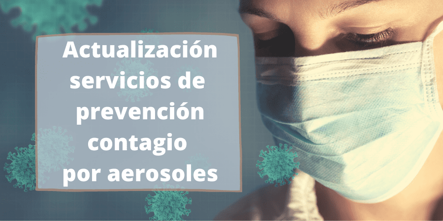 Contagio por aerosoles: actualización de servicios de prevención
