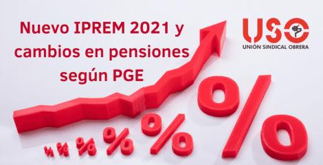 Nuevo IPREM para 2021 y otros cambios en las pensiones en vigor con los PGE