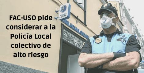 FAC-USO pide considerar a la Policía Local como personal de alto riesgo