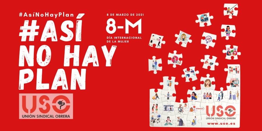 """""""Así no hay Plan"""", campaña de USO para el 8 de marzo"""