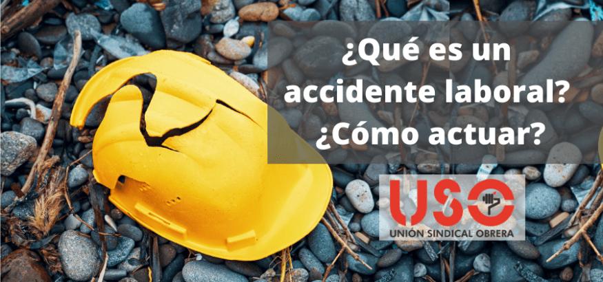 Accidente laboral. ¿Qué es? ¿Cómo debes actuar?