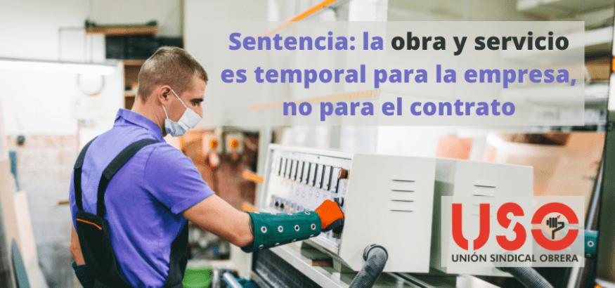 Sentencia Supremo: la obra y servicio es temporal para las empresas, no para el contrato