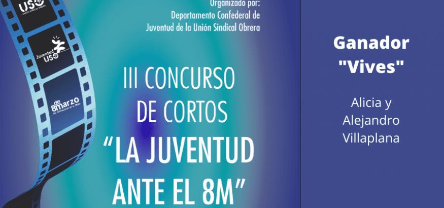 """""""VIVES"""" gana el III Concurso de Cortos USO """"La juventud ante el 8M"""""""