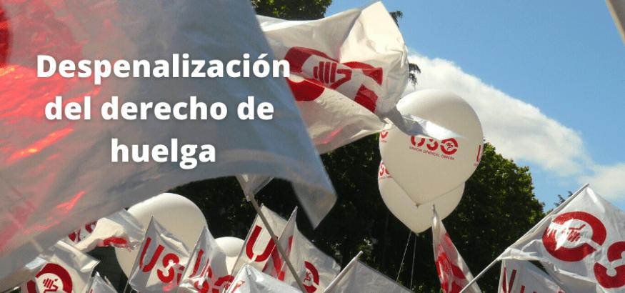 Avanza la despenalización del derecho de huelga. Sindicato USO