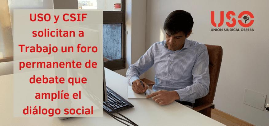 USO y CSIF solicitan a Trabajo un foro permanente para ampliar el diálogo social